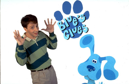 Everybody love's Blue's Clues. EVERYBODY.